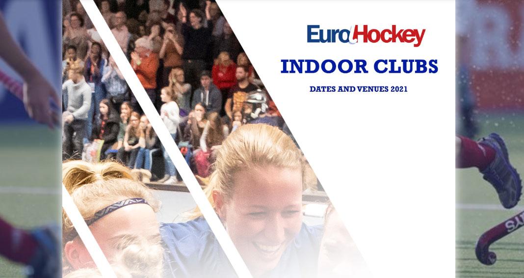 EuroHockey Indoor Club Шампионати 2021 – всички домакини вече са известни